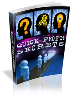 Product picture Quick Profit Secrets Make money online